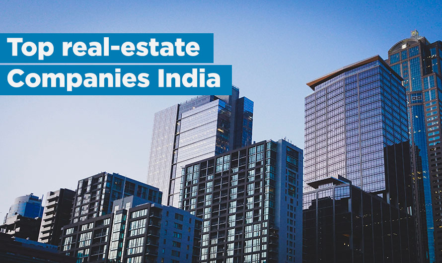 Top 10 Real Estate Companies in India 2021